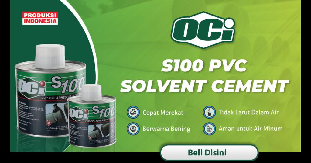 kelebihan lem pipa s100 solvent cement